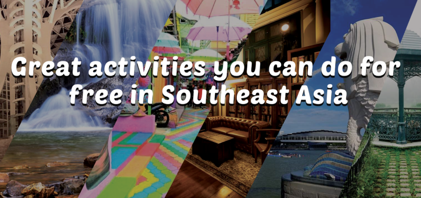 Great Activities you can do for Free in Southeast Asia